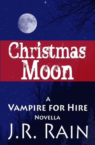 Christmas Moon (Vampire for Hire #4.5) by J.R. Rain
