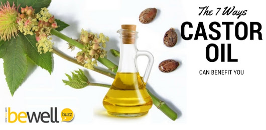 Castor Oil Benefits: 7 Powerful Home Remedies | BeWellBuzz