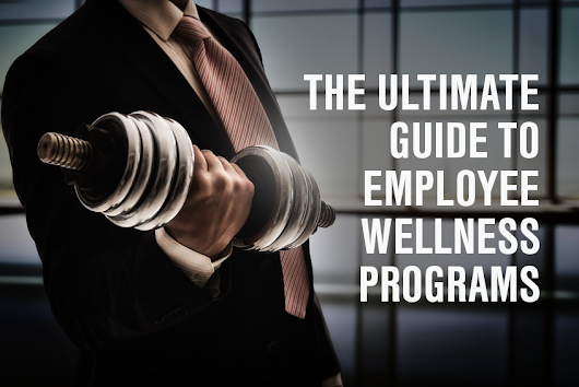 BTOD.com  –  The Ultimate Guide to Employee Wellness Programs