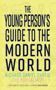 Title: The Young Persons' Guide to the Modern World, Author: Richard Daniel Curtis