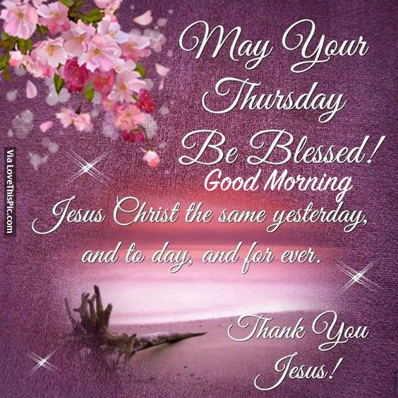 May Your Thursday Be Blessed Good Morning Pictures Photos And