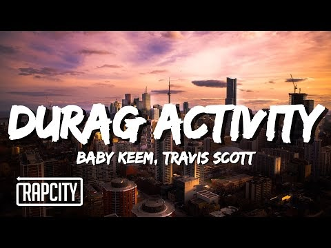 Baby Keem & Travis Scott - durag activity Lyrics