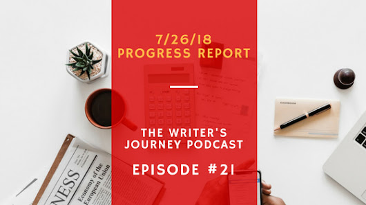 Ep 21: 7/26/18 Progress Report | Michael La Ronn