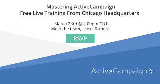 Mastering ActiveCampaign Free Live Training From Chicago Headquarters