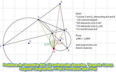 Problema de Geometría 900: Circunferencias Secantes, Tangente Común Exterior, Ángulos, Congruencia, GeoGebra, Animación HTML5 para Tabletas