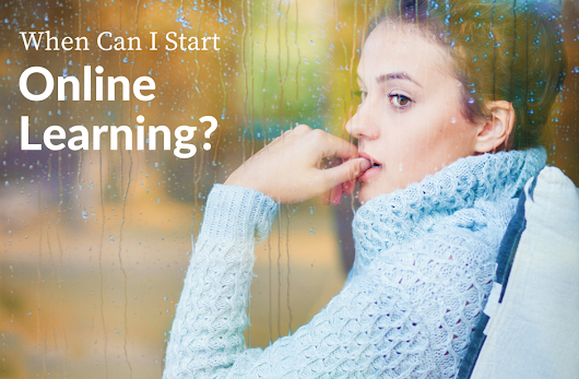 When Can I Start Online Learning? - Centre for Distance Education