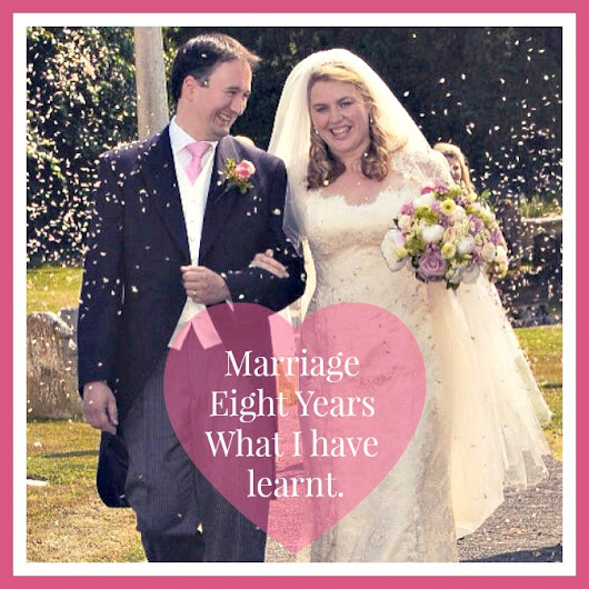 Marriage- Eight Years. What I have learnt. - The Lifestyle Lady