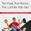 The More You Hustle, The Luckier You Get: You CAN Be a Successful Parentpreneur (English Edition)