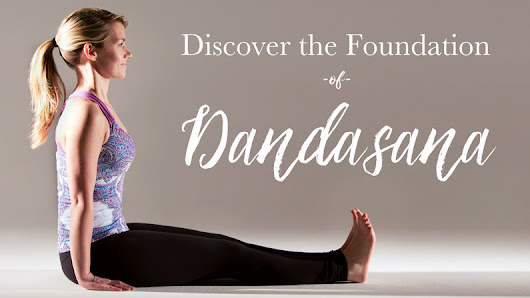 Discover the Foundation of Dandasana