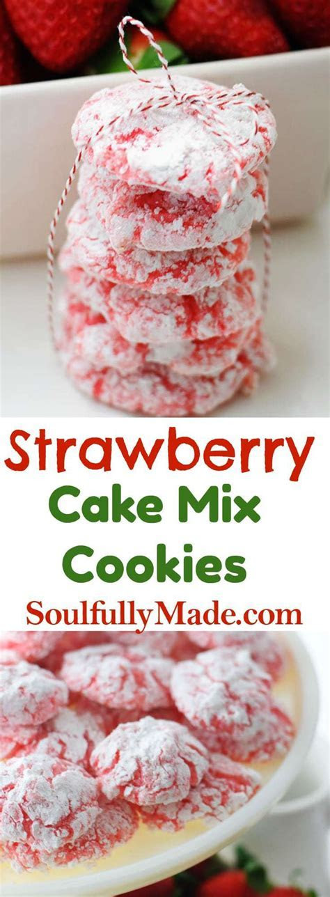 Strawberry Cake Mix Cookies   Soulfully Made