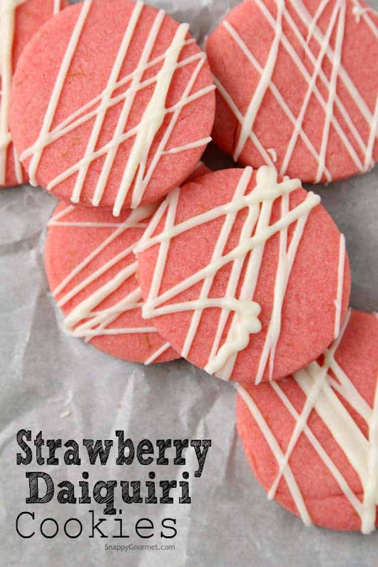 Strawberry Daiquiri Cookies Recipe - Snappy Gourmet
