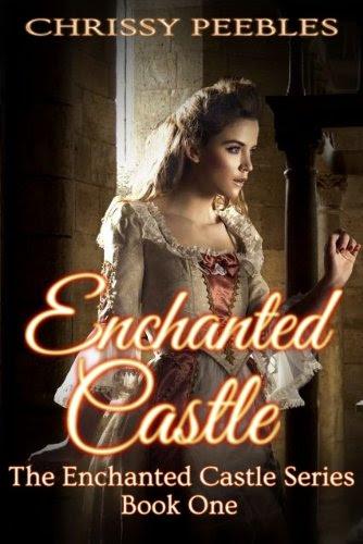 Enchanted Castle - A Novelette (The Enchanted Castle Series) by Chrissy Peebles