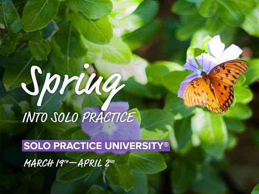 It's Time. Spring Into Solo Practice! First Month's Tuition – $127