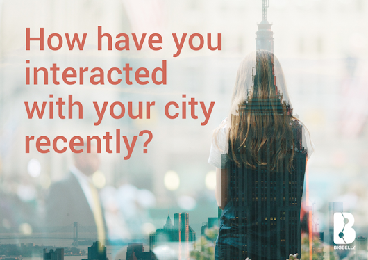 How have you interacted with your city recently?