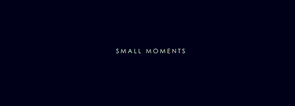 small moments (1)