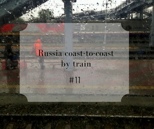 Six-day journey by train: my journey from Vladivostok to Yekaterinburg