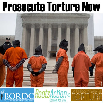 Prosecute Torturers | RootsAction.org