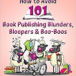 How to Avoid 101 Book Publishing Blunders, Bloopers and Boo-Boos (Authoryou Mini-Guide): Judith Briles: 9781885331601: Amazon.com: Books