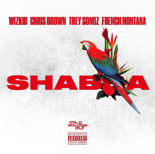 WizKid, Chris Brown, Trey Songz & French Montana - Shabba (Official)  (Prod. By Mike Will Made It) | Stream [New Song]