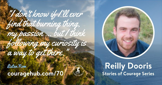 Following Your Curiosity to Find Your Passion with Reilly Dooris