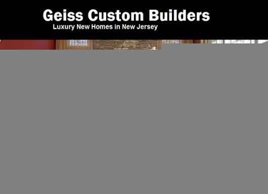 Geiss Custom Builders ~ Millburn New Homes in Short Hills, NJ ~ Luxury New Homes, Remodels and Home Additions in Morris County New Jersey