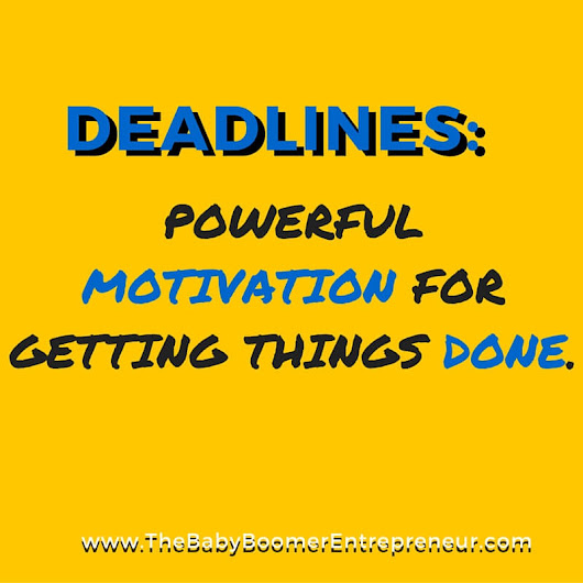 Deadlines - Powerful Motivation For Getting Things Done