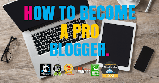 How To Become A Blogger That Matters Today!