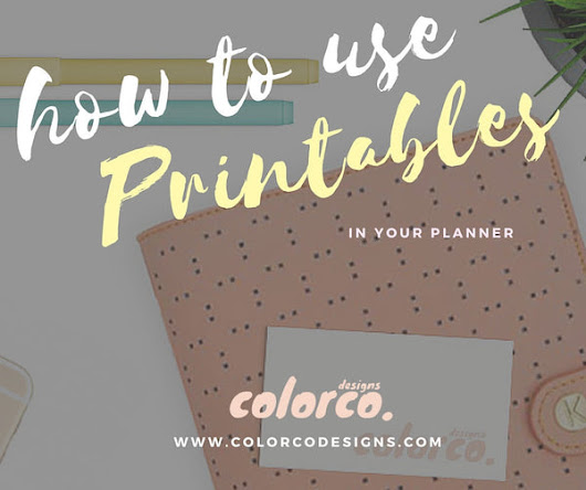 How to use Printables in your Planner