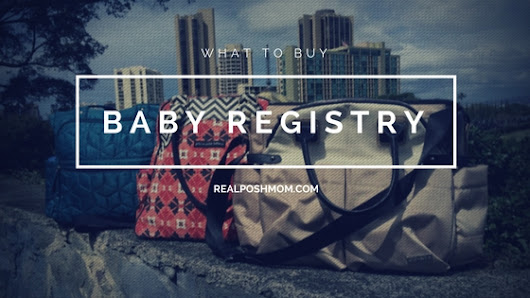 Baby Registry Wishlist: What to Buy | Real Posh Mom
