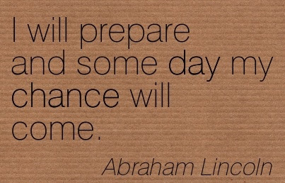 Great Motivational Chance Quote By Abraham Lincoln Some Day My