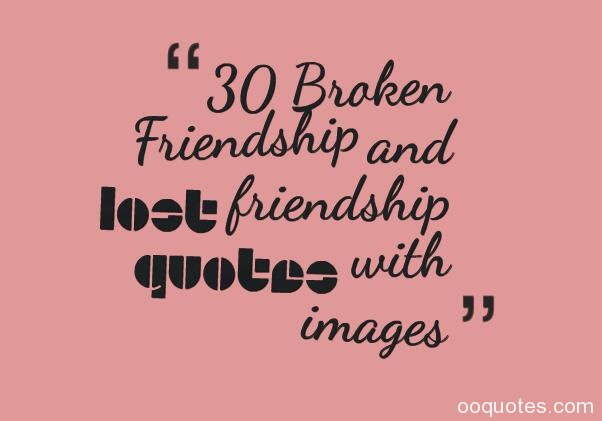 Lost Friendship Quotes And Sayings Quotes