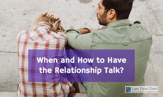 When and How to Have the Relationship Talk?