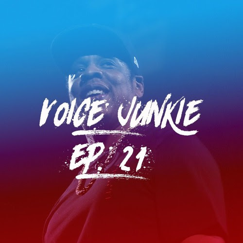 "Episode 21: ""Jay-Z Was Snubbed"" by Voice Junkie"