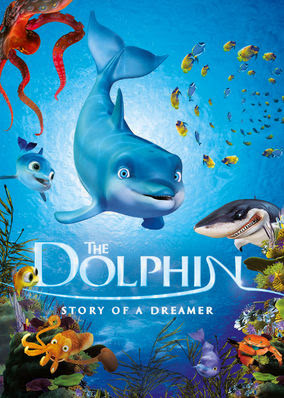 Dolphin: Story of a Dreamer, The