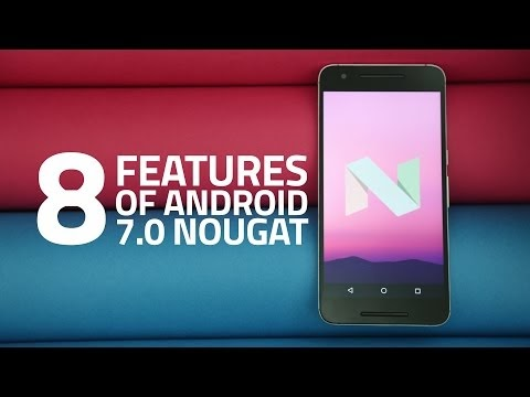 Android 7.0 Nougat : 8 New Features