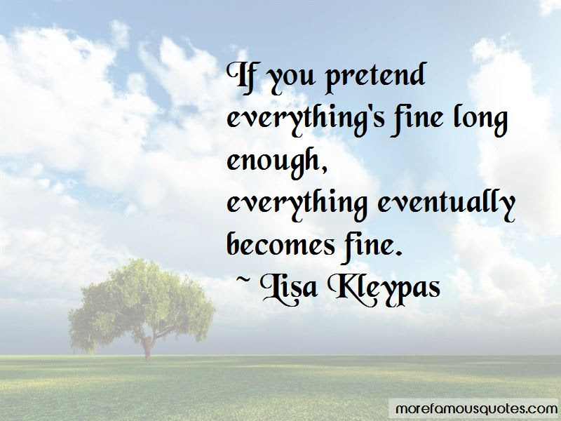 Pretend Everything Is Fine Quotes Top 5 Quotes About Pretend