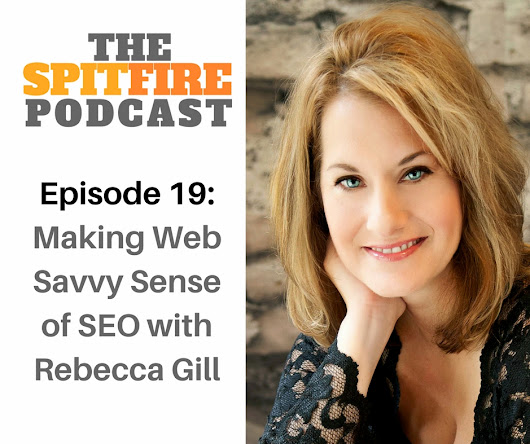Episode 19: Making Web Savvy Sense of SEO with Rebecca Gill