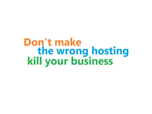 Don't make the wrong hosting kill your business
