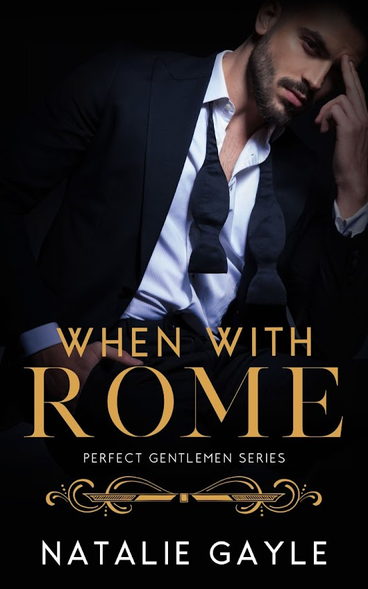 WHEN WITH ROME by Natalie Gayle is LIVE!