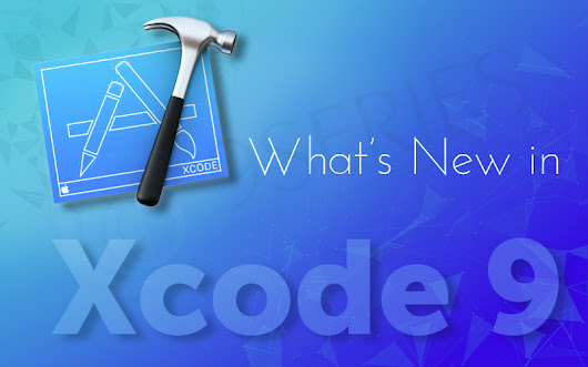 What's New in Xcode 9