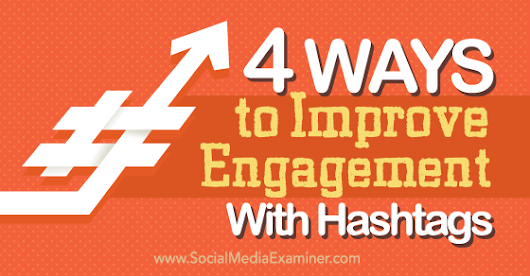 4 Ways to Improve Engagement With Hashtags