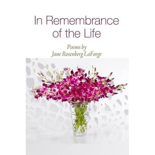 In Remembrance of the Life by Jane Rosenberg LaForge — Reviews, Discussion, Bookclubs, Lists