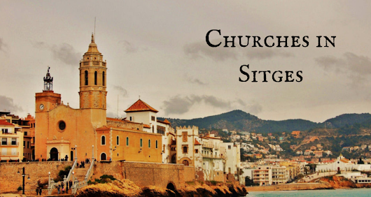 Churches in Sitges | Barcelona-Home