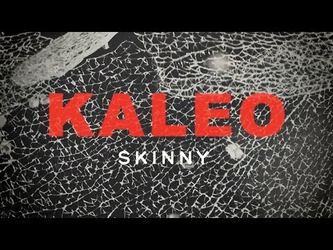 Skinny Lyrics - Kaleo | Official Lyric Video