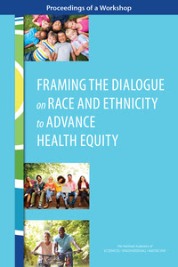 Cover Image: Framing the Dialogue on Race and Ethnicity to Advance Health Equity: