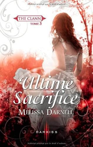 Couverture The clann, tome 3 : Ultime sacrifice
