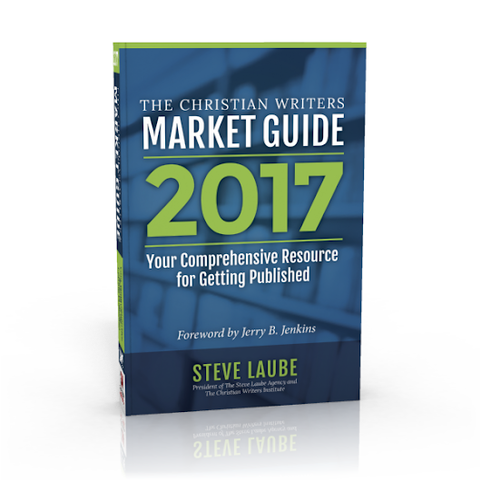 A Call for Entries in the 2017 Edition of The Christian Writers Market Guide - The Steve Laube Agency