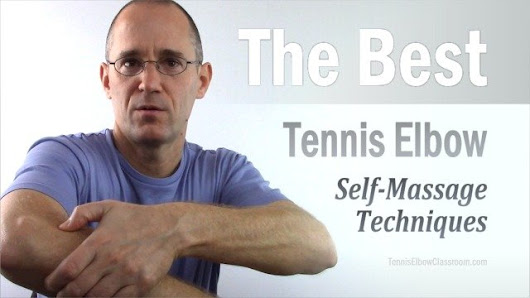 The 3 Best Tennis Elbow Self Massage Techniques For Home Treatment