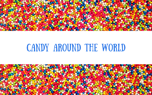 Candy Around the World – Global Education Connections – Medium