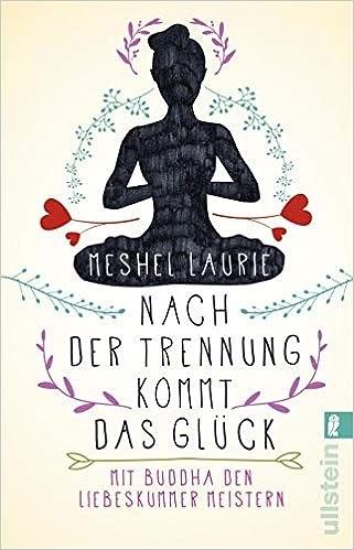 PDF-Bücher Nach der Trennung kommt das Glück: Mit Buddha